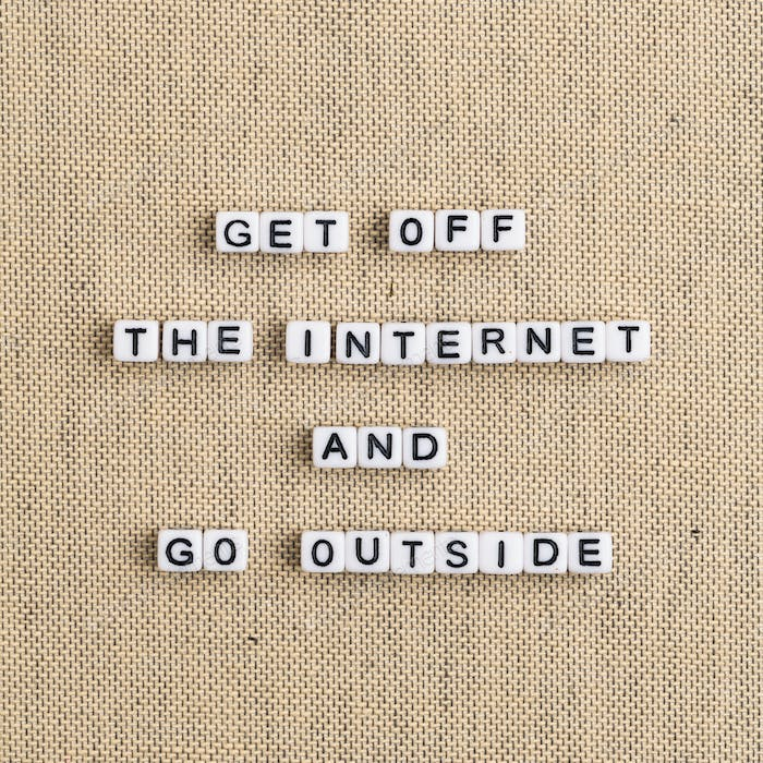 GET OFF THE INTERNET AND GO OUTSIDE beads word typography