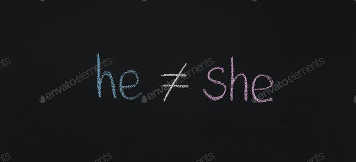 Word He is not equal She, chalkboard sketch
