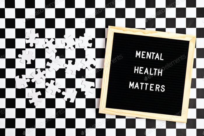 Mental health matters motivational quote on the letter board. Inspiration psycological text with