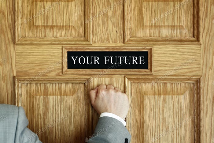 knocking on the door to your future