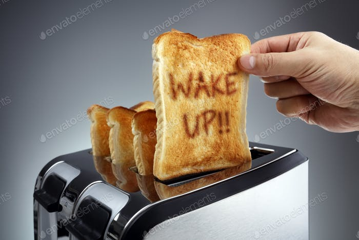Wake up toasted bread in a toaster