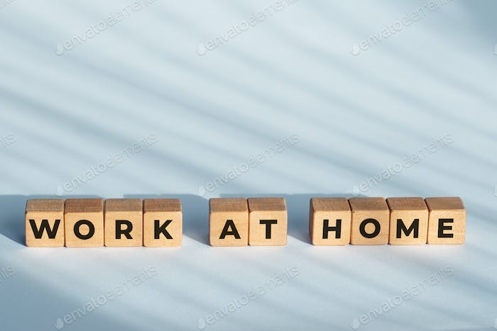 Work at home phrase on wooden blocks