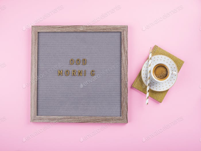 Good morning concept. Letter board and coffee