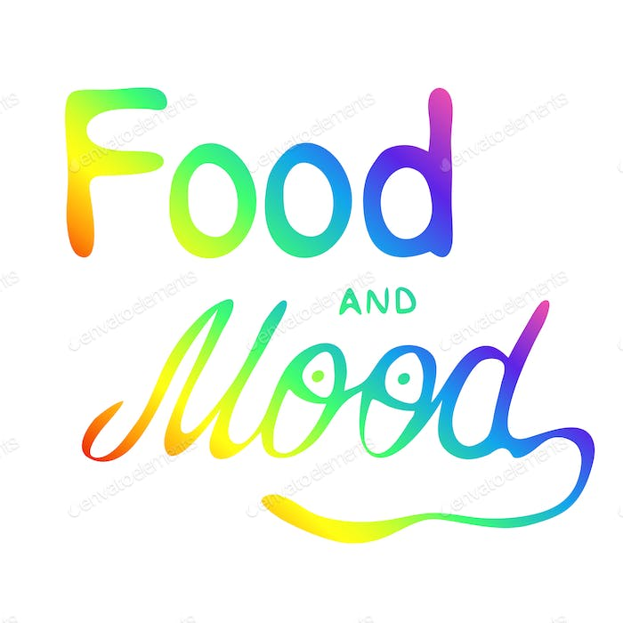 Food and mood. Colorful vector hand lettering quote
