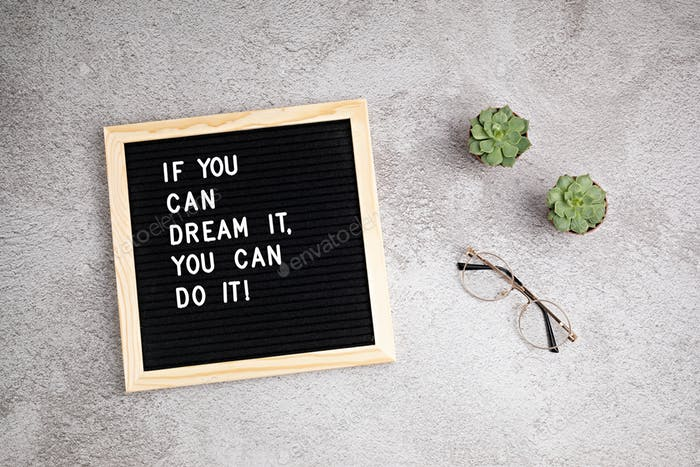 If you can dream it, you can do it. Letter board with motivational quote