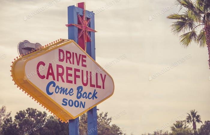 Drive Carefully Las Vegas Sign