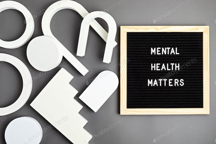 Mental health matters motivational quote on the letter board. Inspiration psycological text