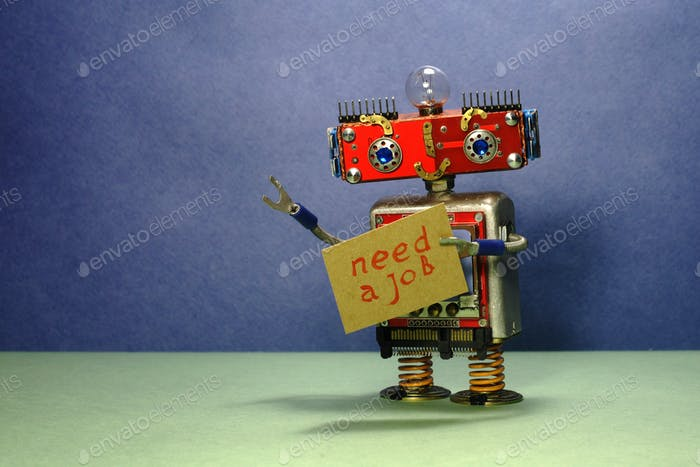 Job search advert. Unemployed red robot wants to get a job. Funny toy robot with a cardboard sign