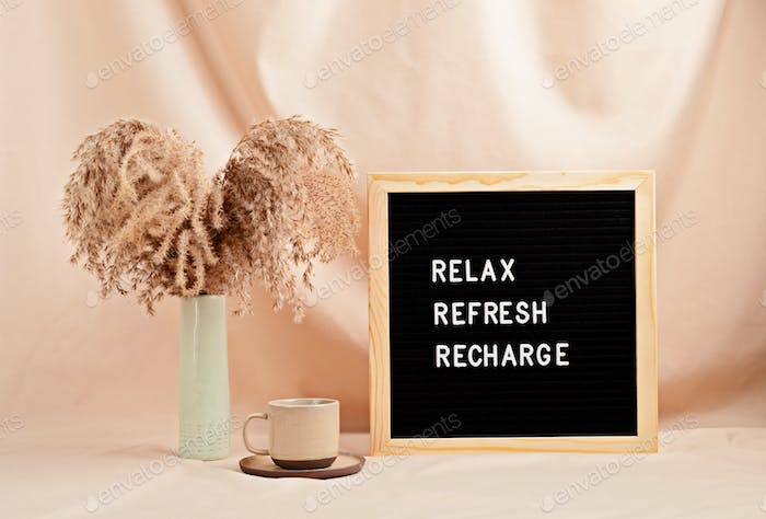 Relax, refresh, recharge, motivational quote on letter board